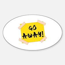 Go Away! Sign Sticker (Oval)