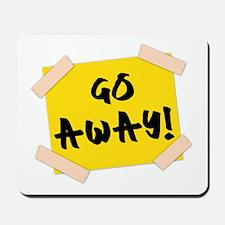 Go Away! Sign Mousepad