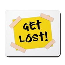 Get Lost! Sign Mousepad