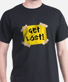 Get Lost! Sign T-Shirt