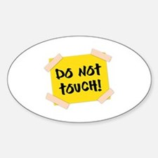 Do Not Touch! Sign Sticker (Oval)