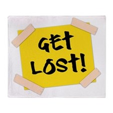 Get Lost! Sign Throw Blanket