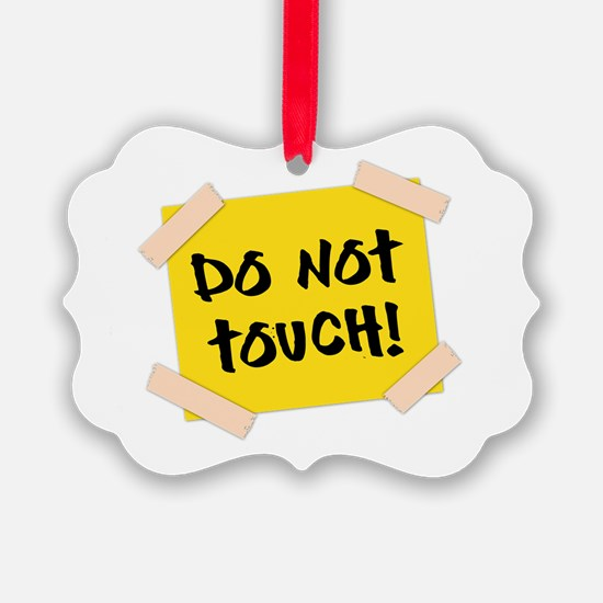 Do Not Touch! Sign Ornament