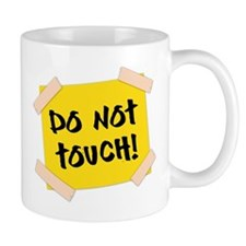 Do Not Touch! Sign Mug