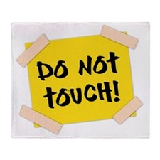 Do Not Touch! Sign Throw Blanket