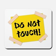 Do Not Touch! Sign Mousepad