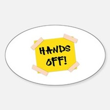 Hands Off! Sign Sticker (Oval)