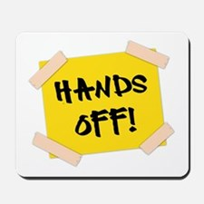Hands Off! Sign Mousepad