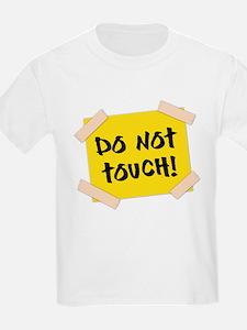 Do Not Touch! Sign T-Shirt