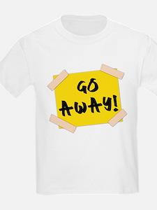 Go Away! Sign T-Shirt