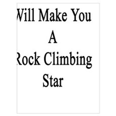 My Husband Will Make You A Rock Climbing Star Poster