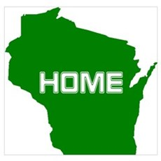 Wisconsin is Home Poster