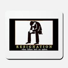 Resignation Mousepad