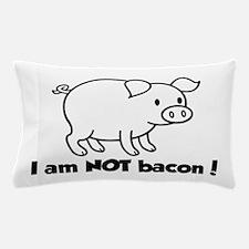 I am NOT bacon Pillow Case