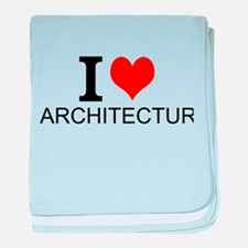I Love Architecture baby blanket