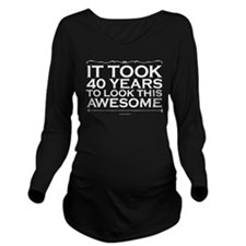 40 Years of Awesome Long Sleeve Maternity T-Shirt
