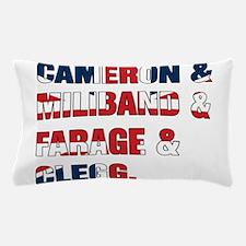 Cameron & Miliband & Farage & Clegg Pillow Case