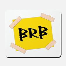 BRB - Sign Mousepad