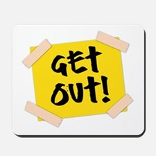 Get Out! Sign Mousepad