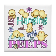 Just Hanging With My Peeps Tile Coaster