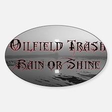 Oilfield Rain or Shine Decal