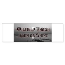 Oilfield Rain or Shine Bumper Bumper Sticker