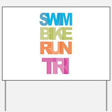 SWIM BIKE RUN TRI Yard Sign