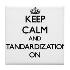 Keep Calm and Standardization ON Tile Coaster