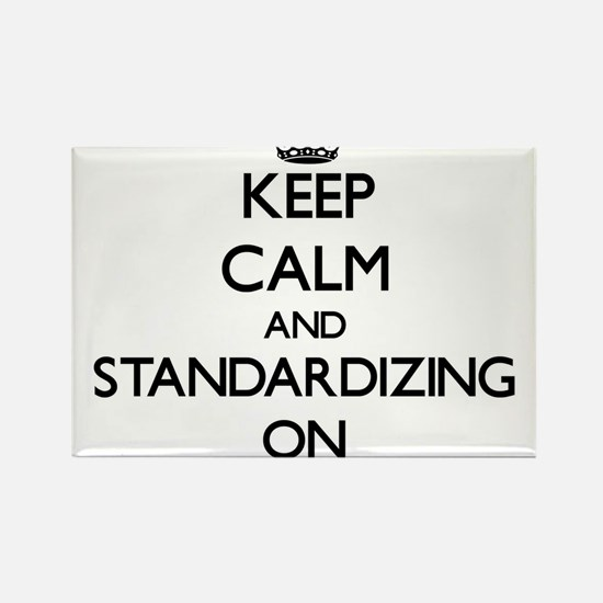 Keep Calm and Standardizing ON Magnets