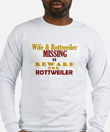 Wife & Rottweiler Missing Long Sleeve T-Shirt