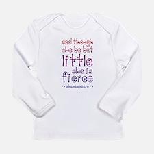 Though She Be But Little She i Long Sleeve T-Shirt