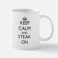 Keep Calm and Steak ON Mugs