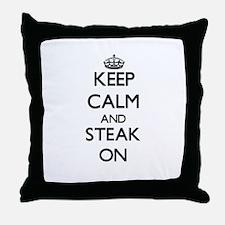 Keep Calm and Steak ON Throw Pillow