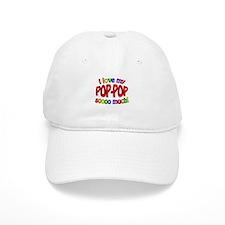I love my POP-POP soooo much! Baseball Cap