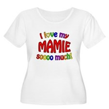 I love my MAMIE soooo much! Plus Size T-Shirt