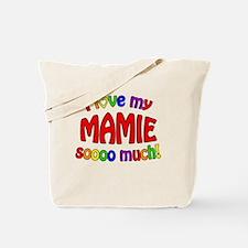 I love my MAMIE soooo much! Tote Bag