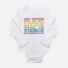 Though She Be But Little She is Fierce Body Suit