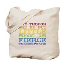 Thought She Be But Little She Be Fierce Tote Bag