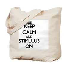 Keep Calm and Stimulus ON Tote Bag