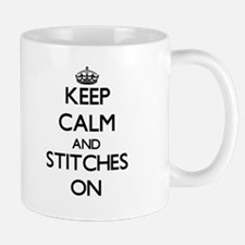 Keep Calm and Stitches ON Mugs