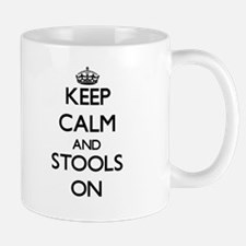 Keep Calm and Stools ON Mugs