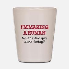 I'm Making A Human Shot Glass