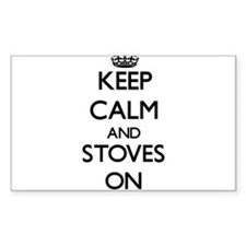 Keep Calm and Stoves ON Decal