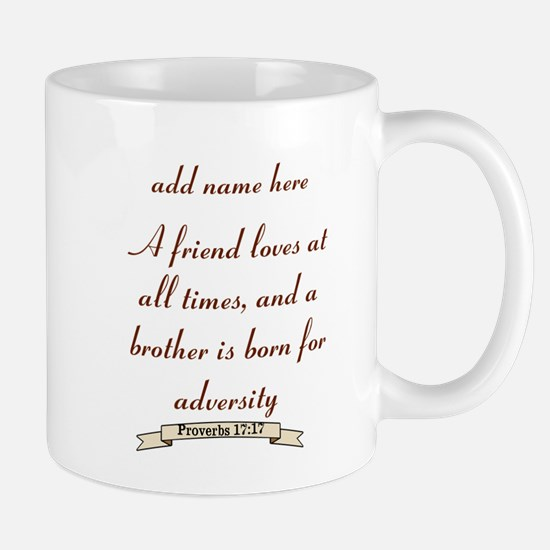 Personalized Friend Verse Proverbs 17:17 Mugs