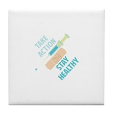 Stay Healthy Tile Coaster
