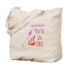 You're on Fire! Tote Bag