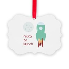 Ready To Launch Ornament