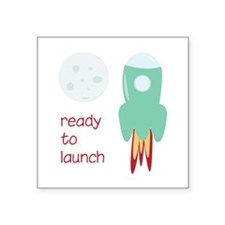 Ready To Launch Sticker