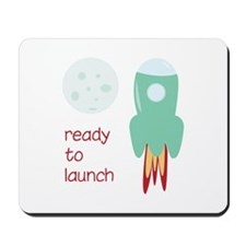 Ready To Launch Mousepad