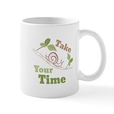 Take Your Time Mugs